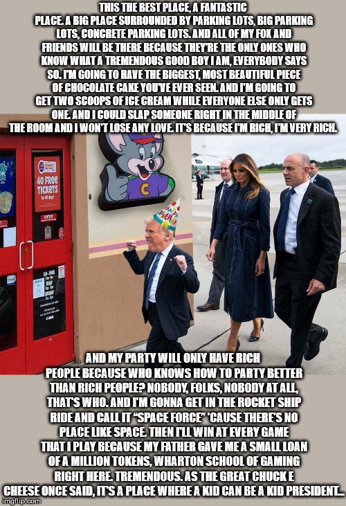 POTUS  (Prepubescent Of The US) | THIS THE BEST PLACE, A FANTASTIC PLACE. A BIG PLACE SURROUNDED BY PARKING LOTS, BIG PARKING LOTS, CONCRETE PARKING LOTS. AND ALL OF MY FOX A | image tagged in trump,trump supporters,trump meme,donal trump birthday,baby trump,trump birthday meme | made w/ Imgflip meme maker