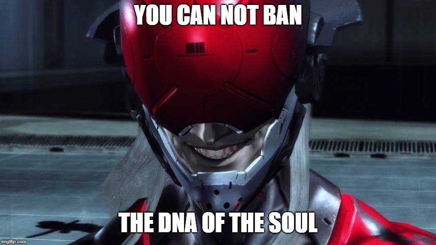 Monsoon | YOU CAN NOT BAN THE DNA OF THE SOUL | image tagged in monsoon | made w/ Imgflip meme maker