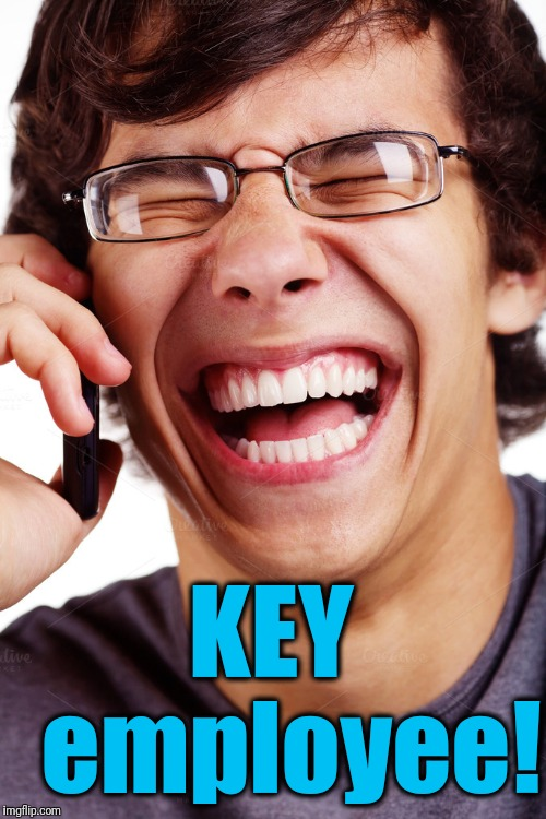 LOL | KEY  employee! | image tagged in lol | made w/ Imgflip meme maker