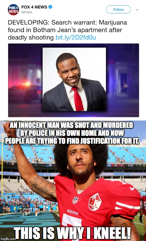 Just do it! | AN INNOCENT MAN WAS SHOT AND MURDERED BY POLICE IN HIS OWN HOME AND NOW PEOPLE ARE TRYING TO FIND JUSTIFICATION FOR IT. THIS IS WHY I KNEEL! | image tagged in colin kaepernick,just do it,racism,fox news,nfl | made w/ Imgflip meme maker