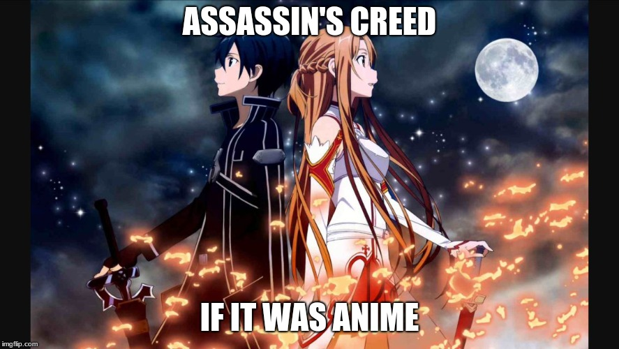 Sword art online | ASSASSIN'S CREED IF IT WAS ANIME | image tagged in sword art online | made w/ Imgflip meme maker