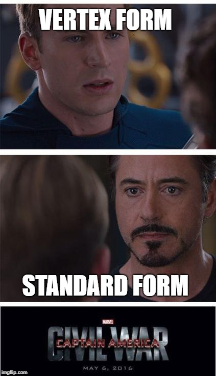 Marvel Civil War 1 Meme | VERTEX FORM STANDARD FORM | image tagged in memes,marvel civil war 1 | made w/ Imgflip meme maker