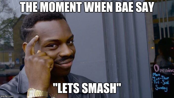 "Roll Safe Think About It Meme | THE MOMENT WHEN BAE SAY ""LETS SMASH"" 