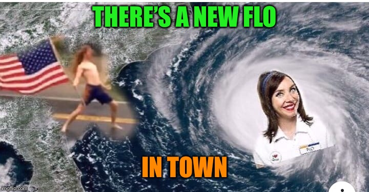 THERE'S A NEW FLO IN TOWN | made w/ Imgflip meme maker