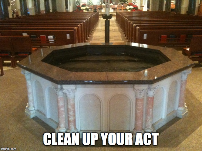 CLEAN UP YOUR ACT | made w/ Imgflip meme maker