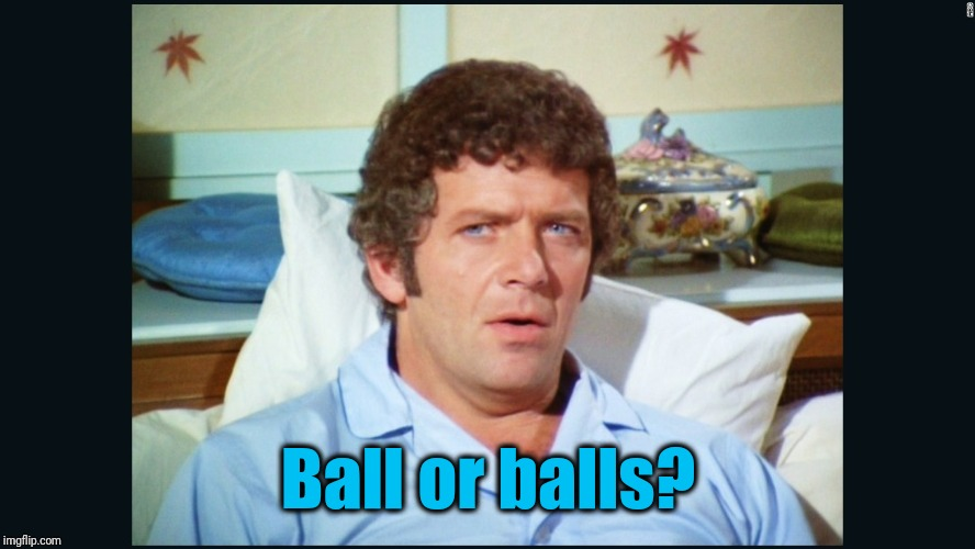 brady | Ball or balls? | image tagged in brady | made w/ Imgflip meme maker