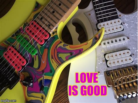 LOVE IS GOOD | made w/ Imgflip meme maker