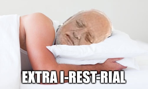 EXTRA I-REST-RIAL | made w/ Imgflip meme maker