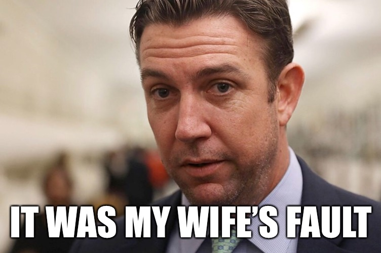 IT WAS MY WIFE'S FAULT | made w/ Imgflip meme maker