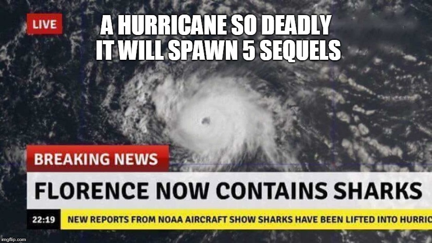 Sharknado: The Real-life version | image tagged in memes,funny,sharknado,hurricane florence,news,shark | made w/ Imgflip meme maker