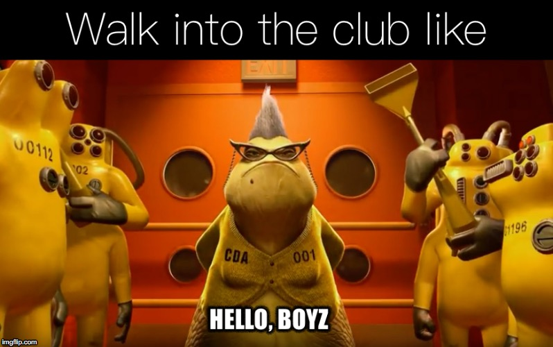Hello Boyz Roz | image tagged in roz,monsters inc,hello boyz,walk into the club like | made w/ Imgflip meme maker
