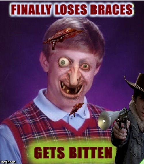 Bad Luck Brian: Halloween's Early This Year! | image tagged in bad luck brian,halloween,the walking dead coral,zombies,funny memes | made w/ Imgflip meme maker