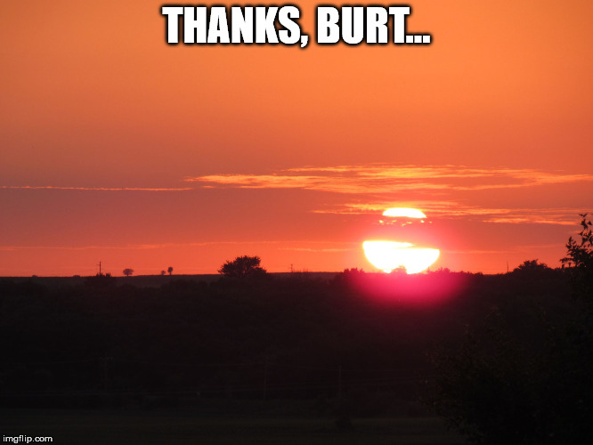 redsunset | THANKS, BURT... | image tagged in redsunset | made w/ Imgflip meme maker