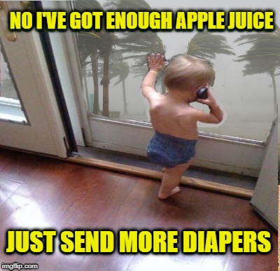 Hurricane Flo | NO I'VE GOT ENOUGH APPLE JUICE JUST SEND MORE DIAPERS | image tagged in funny memes,baby on phone,kid,hurricane florence | made w/ Imgflip meme maker