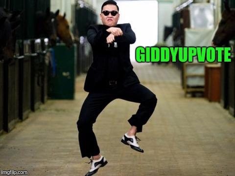 Psy Horse Dance Meme | GIDDYUPVOTE | image tagged in memes,psy horse dance | made w/ Imgflip meme maker