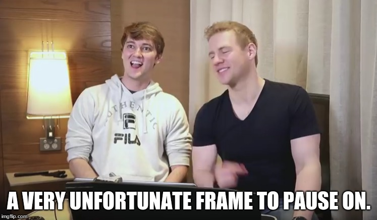 A VERY UNFORTUNATE FRAME TO PAUSE ON. | image tagged in memes,funny,theodd1sout,draw with jazza | made w/ Imgflip meme maker