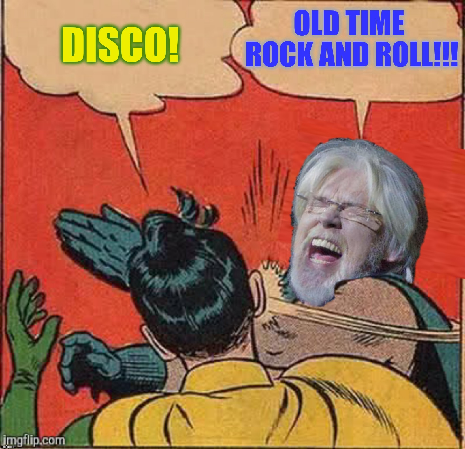 Bad Photoshop Sunday presents:  Just take those old records off the shelf! | DISCO! OLD TIME ROCK AND ROLL!!! | image tagged in bad photoshop sunday,bob seger,batman slapping robin,old time rock and roll | made w/ Imgflip meme maker