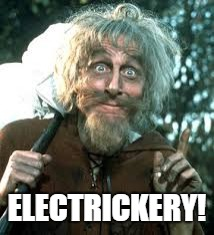 ELECTRICKERY! | made w/ Imgflip meme maker