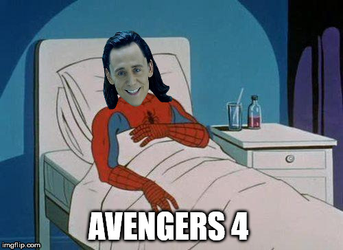Loki in Avengers 4 | AVENGERS 4 | image tagged in memes,spiderman hospital,loki,avengers,marvel | made w/ Imgflip meme maker