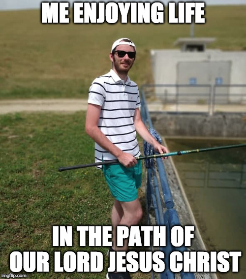 I love fishing | ME ENJOYING LIFE IN THE PATH OF OUR LORD JESUS CHRIST | image tagged in fishing,enjoy,jesus | made w/ Imgflip meme maker