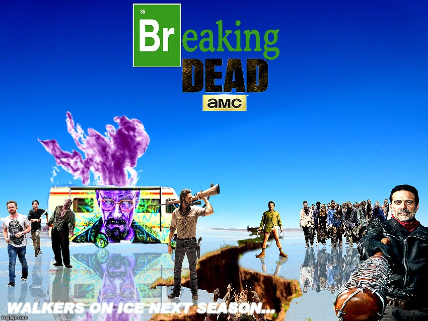 a bad photoshop sunday production... | WALKERS ON ICE NEXT SEASON... | image tagged in breaking bad,walking dead,meme mash up,bad photoshop sunday | made w/ Imgflip meme maker