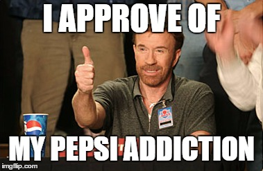 Chuck Norris Approves | I APPROVE OF MY PEPSI ADDICTION | image tagged in memes,chuck norris approves,chuck norris | made w/ Imgflip meme maker