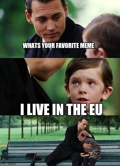 my heart will go on | WHATS YOUR FAVORITE MEME I LIVE IN THE EU | image tagged in crying-boy-on-a-bench | made w/ Imgflip meme maker