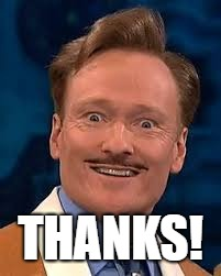 THANKS! | image tagged in conan | made w/ Imgflip meme maker