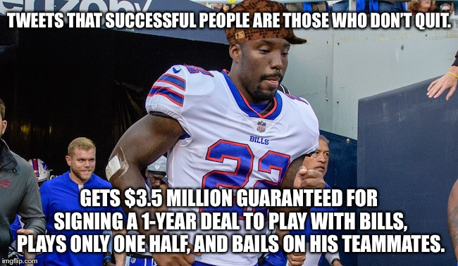 Vontae Davis quits | TWEETS THAT SUCCESSFUL PEOPLE ARE THOSE WHO DON'T QUIT. GETS $3.5 MILLION GUARANTEED FOR SIGNING A 1-YEAR DEAL TO PLAY WITH BILLS, PLAYS ONL | image tagged in vontae davis quits,scumbag,memes,nfl memes,football,buffalo bills | made w/ Imgflip meme maker