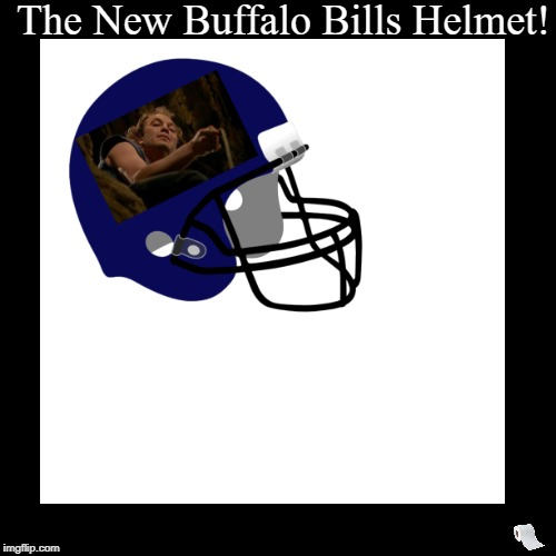 The New Buffalo Bills Helmet is Awesome!  | The New Buffalo Bills Helmet! | | image tagged in funny,demotivationals,buffalo,bill,bills,football | made w/ Imgflip demotivational maker
