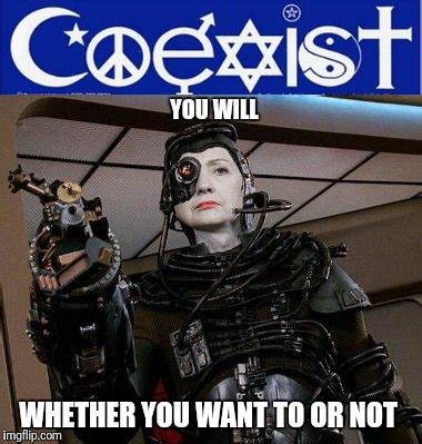 YOU WILL WHETHER YOU WANT TO OR NOT | image tagged in borg | made w/ Imgflip meme maker