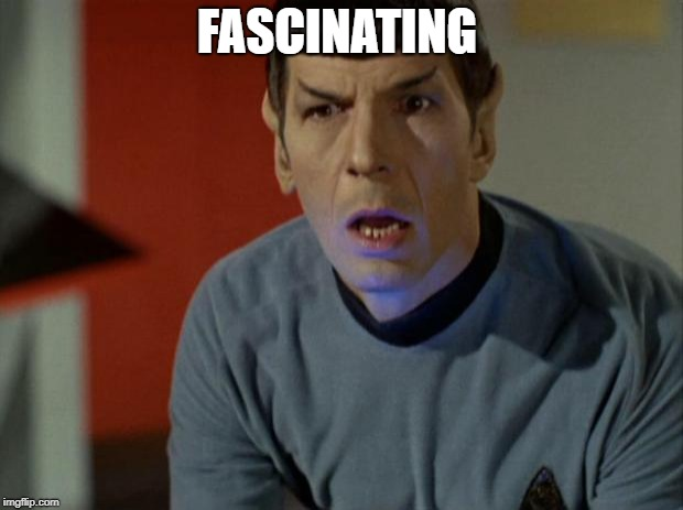 Shocked Spock  | FASCINATING | image tagged in shocked spock | made w/ Imgflip meme maker