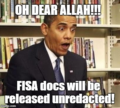 Obama FISA | FISA docs will be released unredacted! OH DEAR ALLAH!!! | image tagged in obama surprised,allah,donald trump,political meme,qanon | made w/ Imgflip meme maker