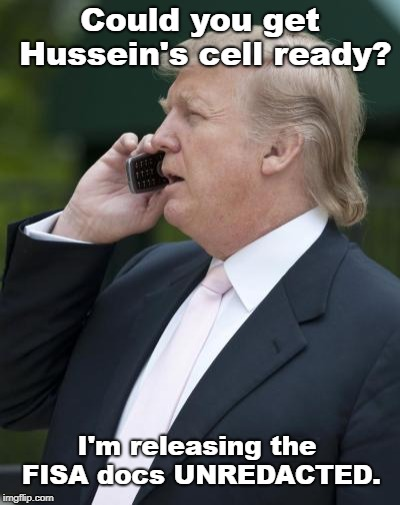 Trump gets Obama's cell ready. | Could you get Hussein's cell ready? I'm releasing the FISA docs UNREDACTED. | image tagged in trump on the phone,barack obama,qanon,political meme | made w/ Imgflip meme maker