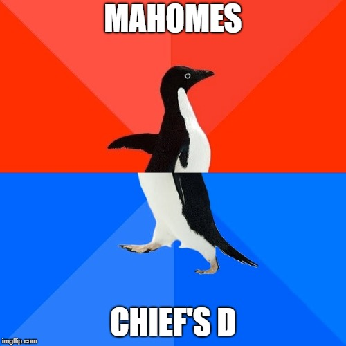 Socially Awesome Awkward Penguin Meme |  MAHOMES; CHIEF'S D | image tagged in memes,socially awesome awkward penguin | made w/ Imgflip meme maker