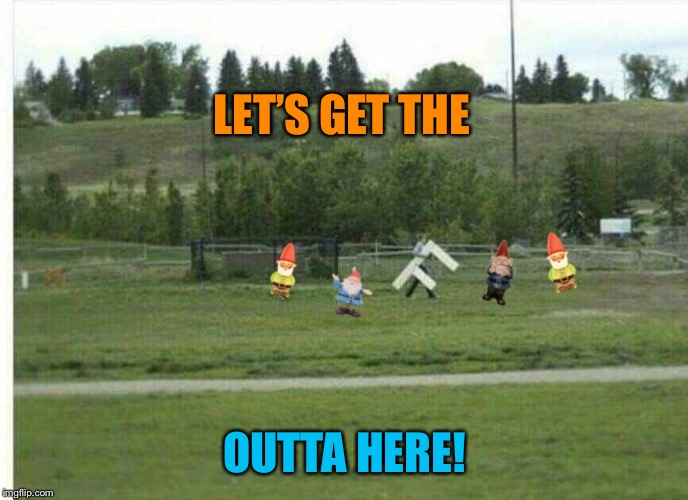 LET'S GET THE OUTTA HERE! | made w/ Imgflip meme maker