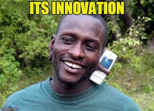 ITS INNOVATION | made w/ Imgflip meme maker