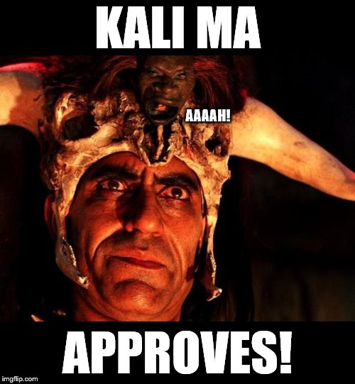 When it comes to imgflip... | KALI MA APPROVES! AAAAH! | image tagged in memes,kali ma,approves,shrunken head | made w/ Imgflip meme maker