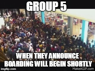 Airport Boarding | GROUP 5 WHEN THEY ANNOUNCE BOARDING WILL BEGIN SHORTLY | image tagged in airport,boardiing,last,crowd,sheeple | made w/ Imgflip meme maker
