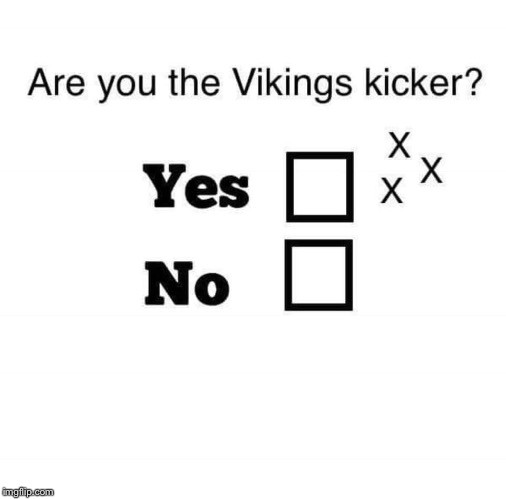 Guess who | . | image tagged in funny memes,football,field goal,minnesota vikings,green bay packers,chicago bears | made w/ Imgflip meme maker