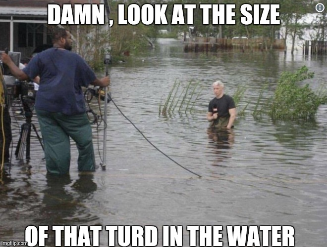 Anderson cooper | DAMN , LOOK AT THE SIZE OF THAT TURD IN THE WATER | image tagged in anderson cooper | made w/ Imgflip meme maker