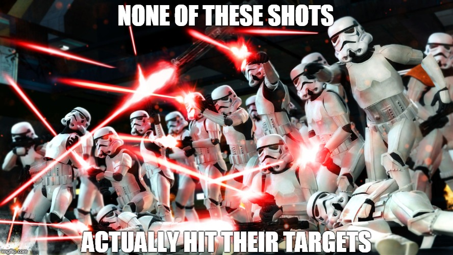 Stormtroopers Shooting | NONE OF THESE SHOTS ACTUALLY HIT THEIR TARGETS | image tagged in galactic empire,dark side,stormtroopers,blasters,shooting,targets | made w/ Imgflip meme maker