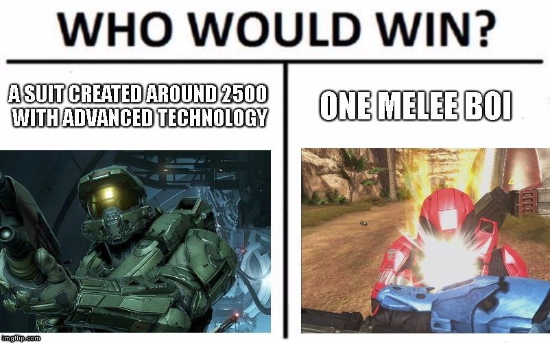 image tagged in halo,who would win | made w/ Imgflip meme maker