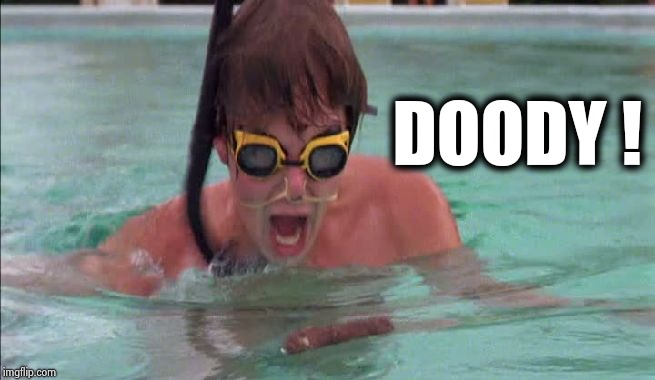 Caddyshack Doody scene | DOODY ! | image tagged in caddyshack doody scene | made w/ Imgflip meme maker