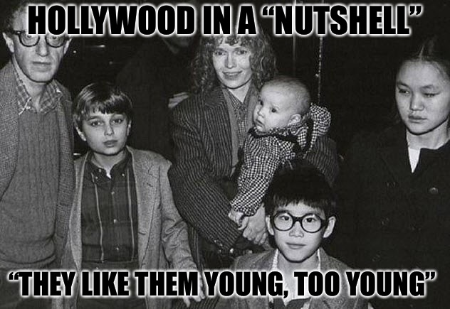 "Perv Hollywood  | HOLLYWOOD IN A ""NUTSHELL"" ""THEY LIKE THEM YOUNG, TOO YOUNG"" 
