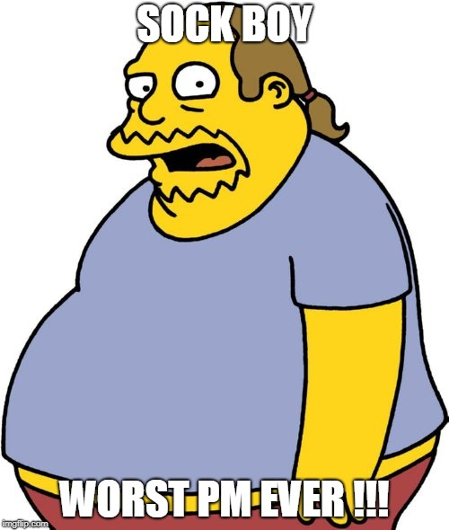 Comic Book Guy | SOCK BOY WORST PM EVER !!! | image tagged in memes,comic book guy | made w/ Imgflip meme maker