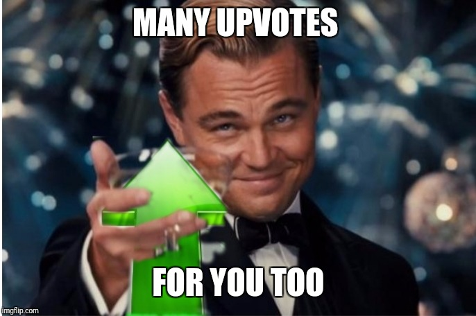Upvote cheers | MANY UPVOTES FOR YOU TOO | image tagged in upvote cheers | made w/ Imgflip meme maker