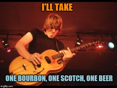 George Thorogood | I'LL TAKE ONE BOURBON, ONE SCOTCH, ONE BEER | image tagged in george thorogood | made w/ Imgflip meme maker