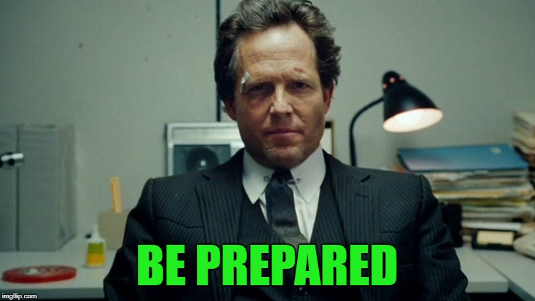 BE PREPARED | made w/ Imgflip meme maker