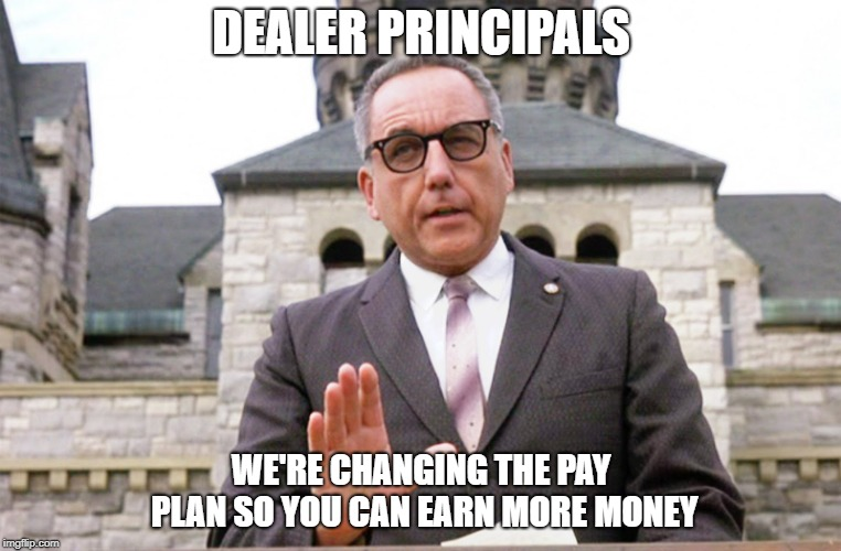 Warden norton | DEALER PRINCIPALS WE'RE CHANGING THE PAY PLAN SO YOU CAN EARN MORE MONEY | image tagged in the shawshank redemption | made w/ Imgflip meme maker